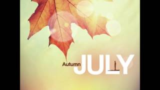 July - Autumn