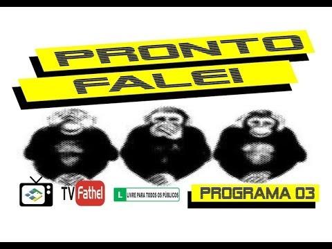 TV FATHEL - PRONTO FALEI Nº 03