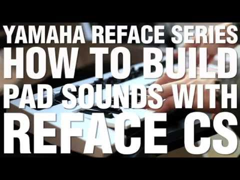 How To Build Pad Sounds With Reface CS