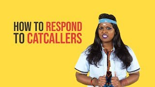How To Respond To Catcallers | NANDINI SAYS