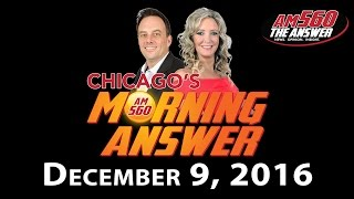 Chicago's Morning Answer - December 9, 2016