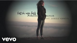 Julienne Taylor, Daniele Ferretti - Catch My Fall (audio)