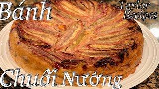 Bánh mì chuối nướng màu đẹp tự nhiên ngon cực kì - Baked banana cake - Taylor Recipes