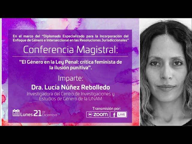 Conferencia Magistral 'El género en la Ley Penal: crítica feminista de la ilusión punitiva'