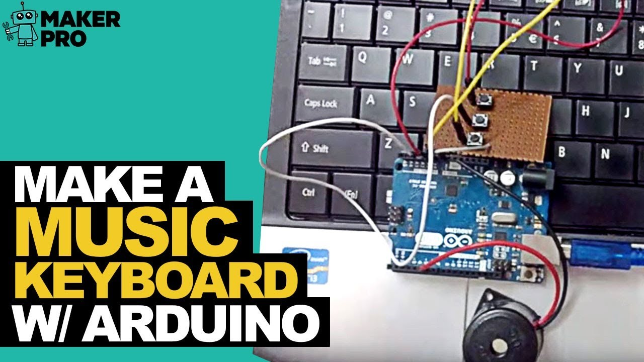 How to Make a Music Keyboard With Arduino | Arduino | Maker Pro