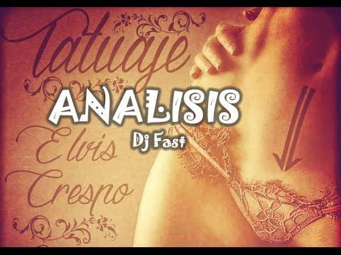 Elvis Crespo - Tatuaje ANALISIS DE CANCION por Dj Fast