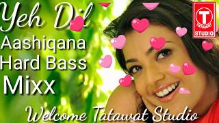 Yeh Dil Aashiqana Old Hard Bass Remix Song