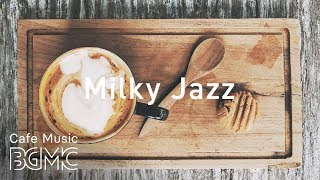 Milky Jazz - Lounge Instrumental Music - Slow Jazz for Studying, Work, Relax