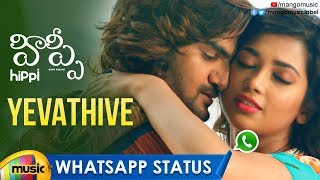 yevathive-song-whatsapp-status-hippi-movie-songs-kartikeya-digangana-nivas-k-prasanna