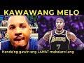 KAWAWANG CARMELO Anthony  GAGAWIN na DAW ang LAHAT para Makalaro