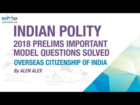 OVERSEAS CITIZENSHIP OF INDIA | 2018 PRELIMS IMPORTANT MODEL QUESTION SOLVED | INDIAN POLITY