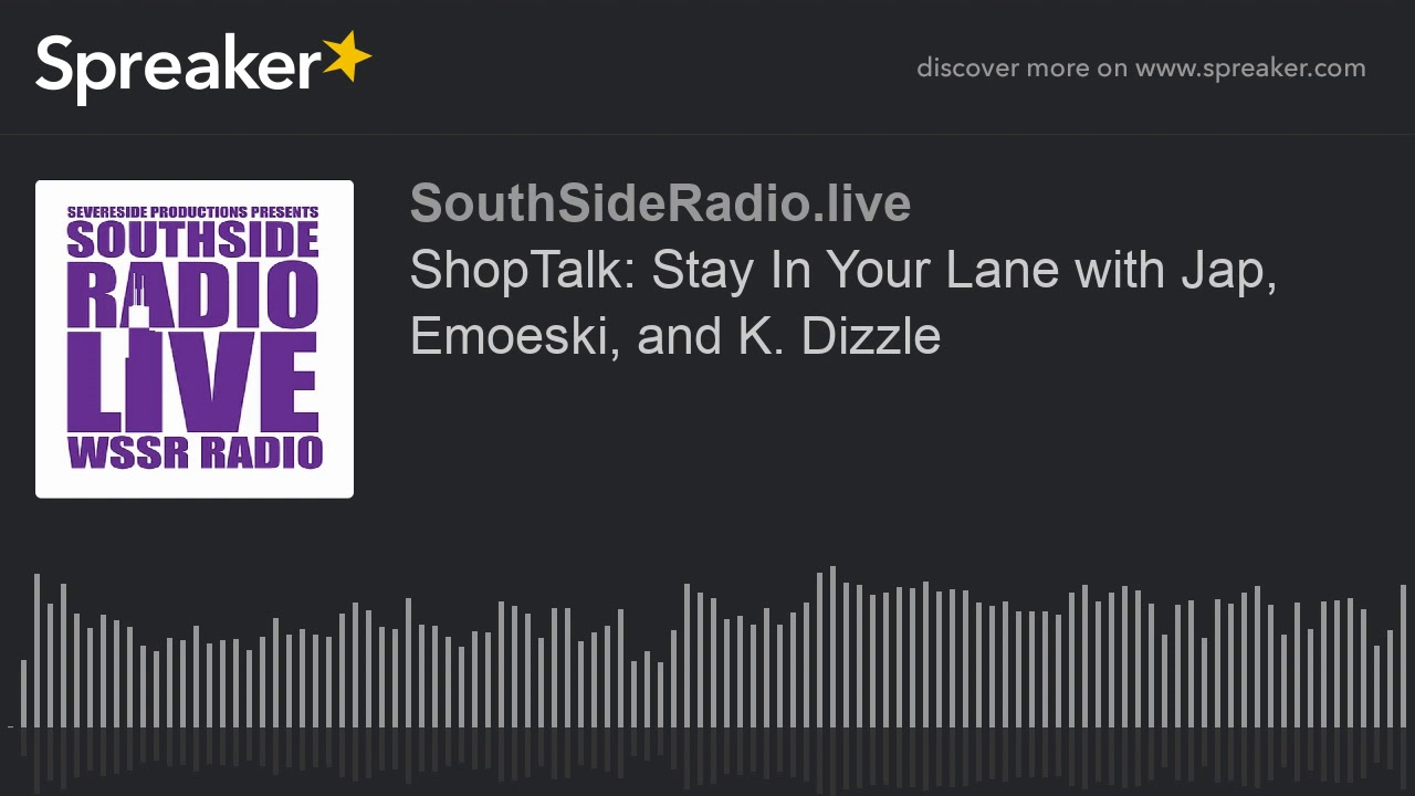 ShopTalk: Stay In Your Lane with Jap, Emoeski, and K. Dizzle