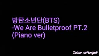 방탄소년단(BTS) - We Are Bulletproof PT.2 (Piano ver)