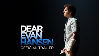 DEAR EVAN HANSEN - Official Trailer (Universal Pictures) HD