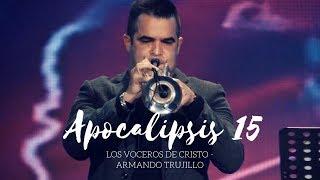 Apocalipsis 15 - Los Voceros de Cristo  feat. Armando Trujil...