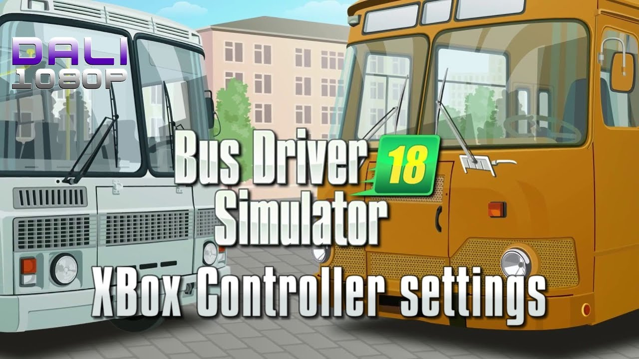 bus driver simulator 2018 pc gameplay xbox controller settings youtube. Black Bedroom Furniture Sets. Home Design Ideas