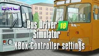 Bus Driver Simulator 2018 PC Gameplay (XBox Controller Settings)