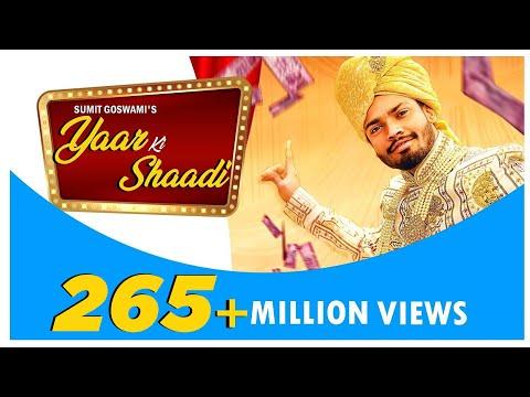 'Yaar Ki Shaadi' sung by Sumit Goswami