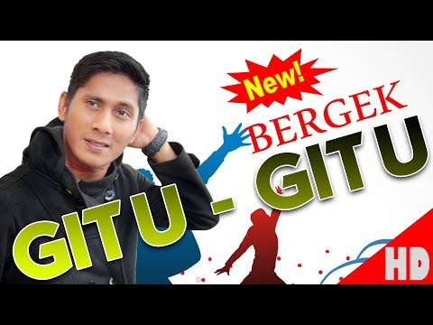 BERGEK GITU GITU