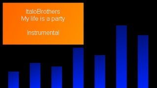 ItaloBrothers - My life is a party (Instrumental)