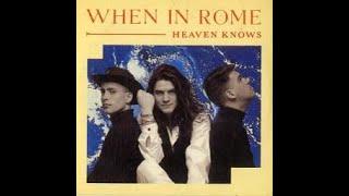 Baixar *When In Rome*Heaven Knows*O Céu Sabe*