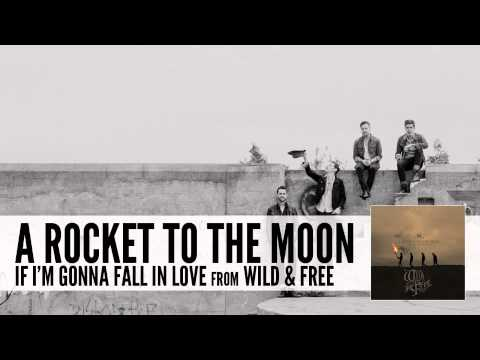 A Rocket To The Moon: If I'm Gonna Fall In Love (Audio)