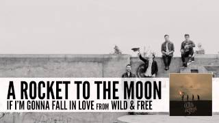 A Rocket To The Moon: If I