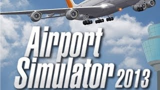 #001 Let´s Play Airport Simulator 2013