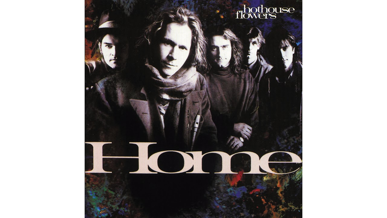 Hothouse Flowers I Can See Clearly Now Youtube