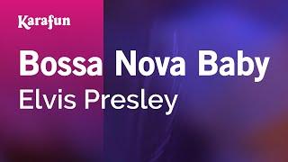 Karaoke Bossa Nova Baby - Elvis Presley *
