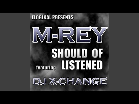 Should of Listened feat. DJ X-Change