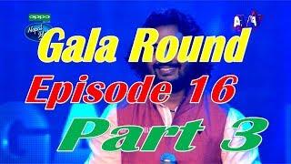 Nepal Idol, Full Episode 16 | Gala Round Part 03