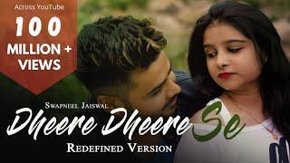 Dheere Dheere Se Meri Zindagi - Redefined | Swapneel Jaiswal (Jabse Tujhe Dekha) New Version