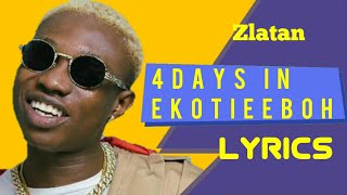 Zlatan - 4 Days In Ekotieeboh | Official Lyrics | Absolutely Lyrics