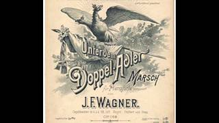 Josef Franz Wagner - Unter dem Doppeladler Marsch