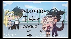 •Lover|Tomboy|Looking at me|• ~GLMV~ (Read Description)