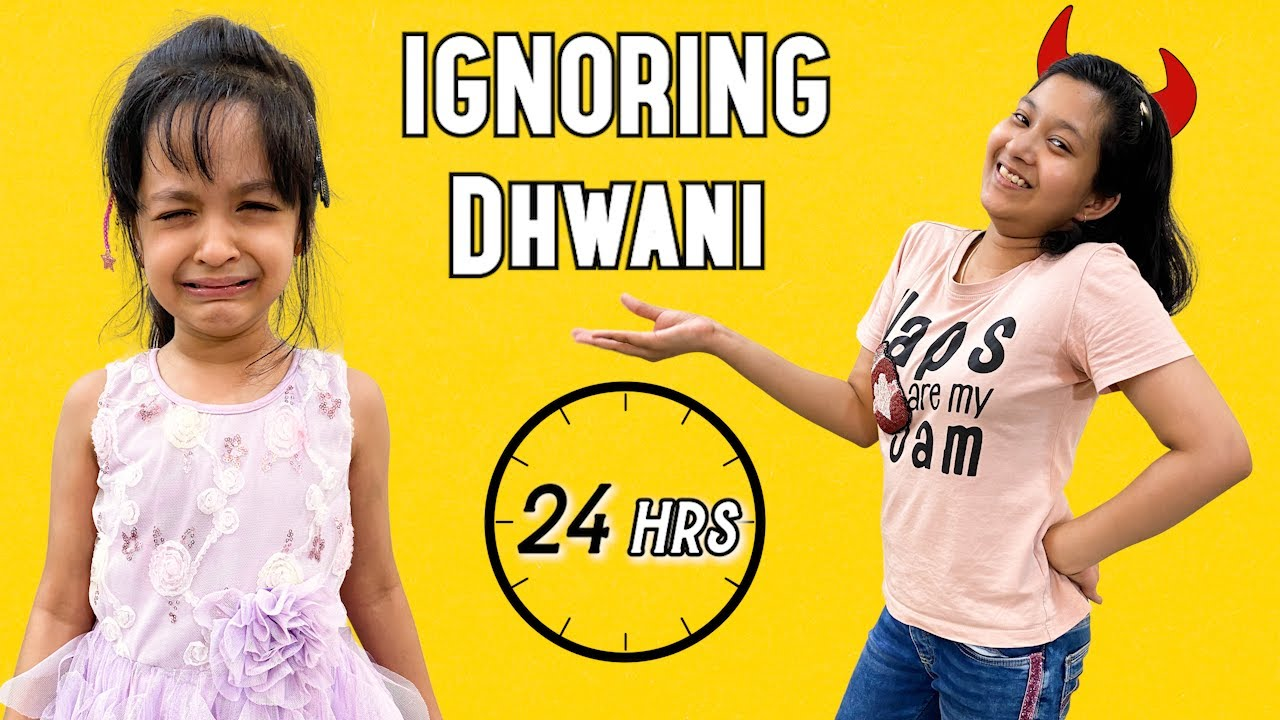 Ignoring Dhwani For 24 Hours | Cute Sisters