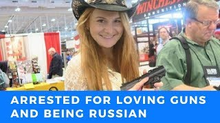 Maria Butina, her crime: A love of the NRA and being Russian