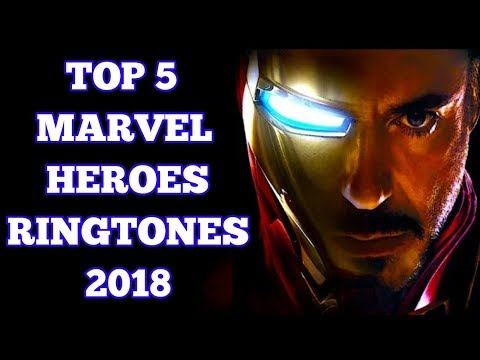 TOP 5 MARVEL SUPERHEROES RINGTONES 2018 || DOWNLOAD NOW