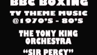 BBC Boxing TV Theme Tune - The Tony King Orch. - Sir Percy