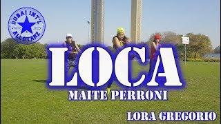 Loca | Maite Peroni | Zumba® | Lora Gregorio