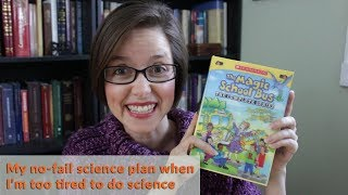 My no-fail science plan when I'm too tired to do science … {Magic School Bus Videos Review}
