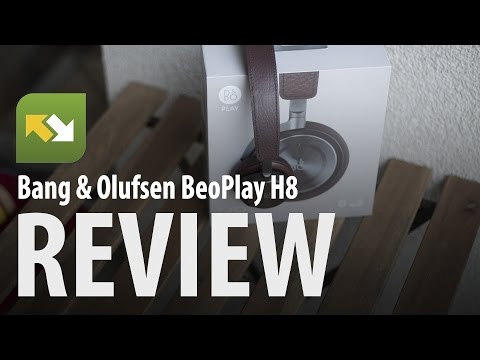 Bang & Olufsen BeoPlay H8 : Review