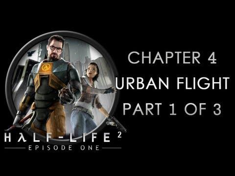 Half-Life 2: Episode 1 - Chapter 4 - Urban Flight (Part 1 of 3)