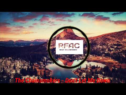 The Chainsmokers - Don't Let Me Down (RFAC Music)