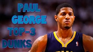 Paul George top-3 dunks / Топ-3 данка Пола Джорджа