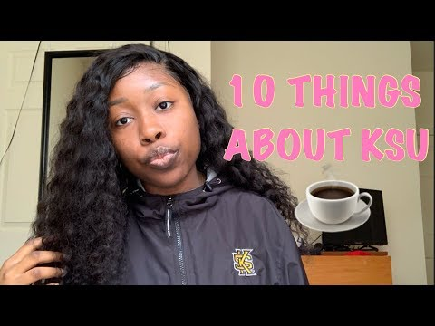 10 THINGS YOU SHOULD KNOW BEFORE ATTENDING KSU