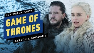 IGN Watch Party: Game of Thrones (Season 8, Ep. 1) - Pre & Post Show