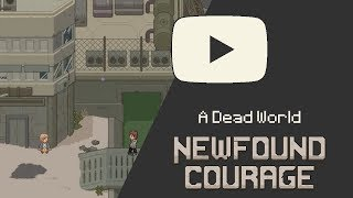 Newfound Courage | A Dead World