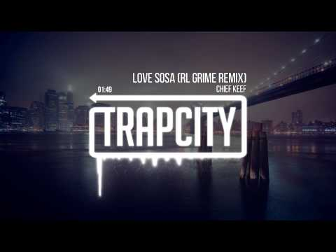 Chief Keef - Love Sosa (RL Grime Remix) from YouTube · Duration:  3 minutes 36 seconds
